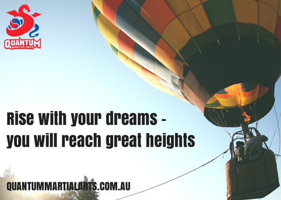 Rise with your dreams - you will reach