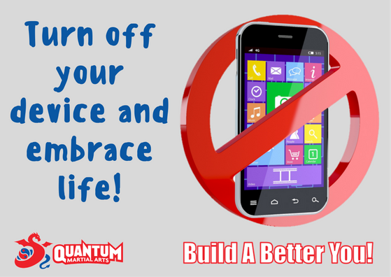 Turn off your device and embrace life!